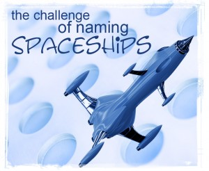 the-challenge-of-naming-spaceships