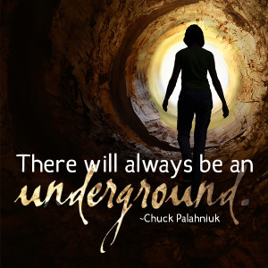 There will always be an underground